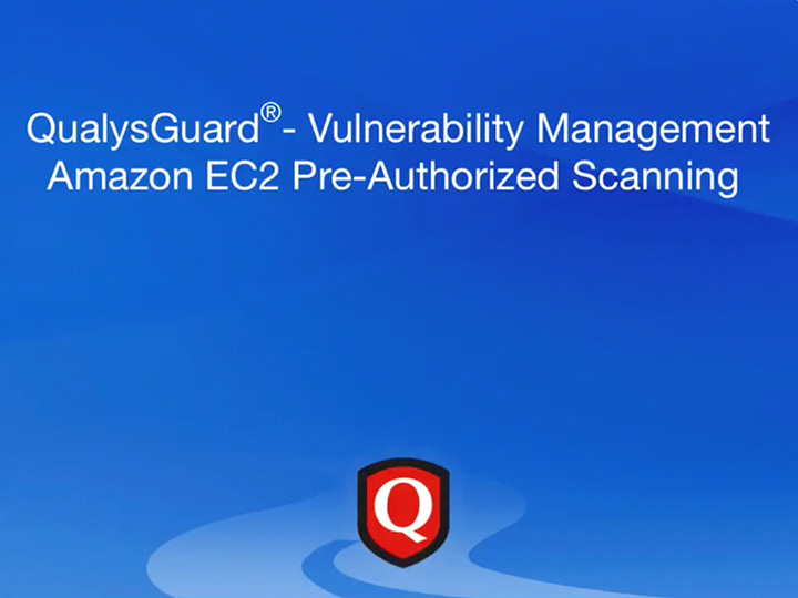 QualysGuard Vulnerability Management Amazon EC2 Pre-Authorized Scanning Video